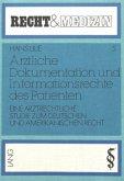 Ärztliche Dokumentation und Informationsrechte des Patienten