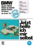 BMW 1500/1600/1600-2/2002/1800/2000/TI/tilux (bis Ende 70) / Jetzt helfe ich mir selbst Bd.17