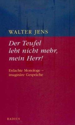 Der Teufel lebt nicht mehr, mein Herr - Jens, Walter