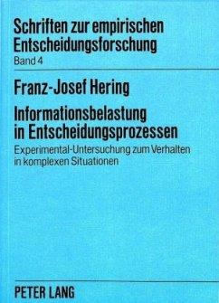 Informationsbelastung in Entscheidungsprozessen - Hering, Franz-Josef
