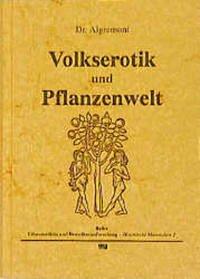 Volkserotik und Pflanzenwelt 1/2 - Aigremont