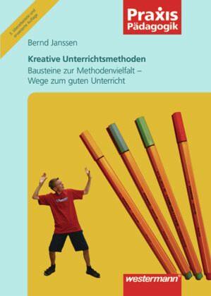 Kreative Unterrichtsmethoden - Janssen, Bernd