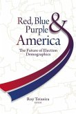 Red, Blue, & Purple America: The Future of Election Demographics