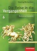 Die Reise in die Vergangenheit 6. Schülerband. Mecklenburg-Vorpommern