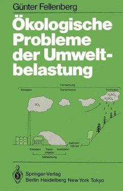 Ökologische Probleme der Umweltbelastung - Fellenberg, Günter