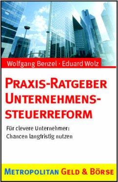 Praxis-Handbuch Unternehmenssteuerreform