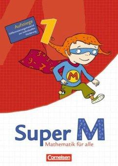 Super M 1. Schuljahr. Aufstiege. Mathematik für...