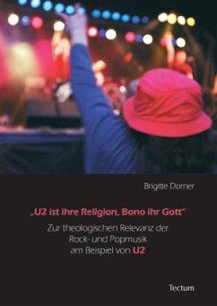 ´´U2 ist ihre Religion, Bono ihr Gott´´