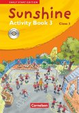 Sunshine - Early Start Edition 3: 3. Schuljahr - Activity Book mit Lieder-/Text-CD