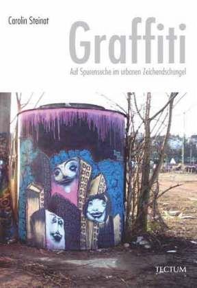 graffiti von carolin steinat buch. Black Bedroom Furniture Sets. Home Design Ideas