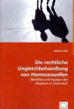Die rechtliche Ungleichbehandlung von Homosexue...