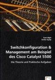 Switchkonfiguration & Management am Beispiel des Cisco Catalyst 5500
