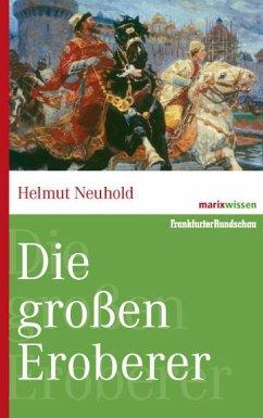 Die großen Eroberer - Neuhold, Helmut