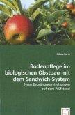 Bodenpflege im biologischen Obstbau mit dem Sandwich-System
