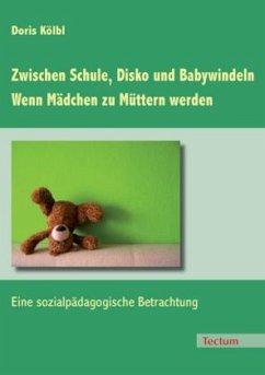 Zwischen Schule, Disko und Babywindeln - Wenn M...