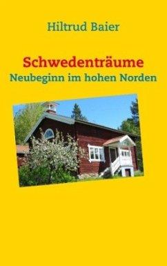 Schwedenträume - Baier, Hiltrud