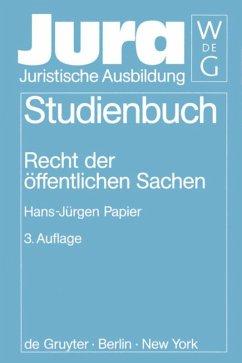 Recht der öffentlichen Sachen - Papier, Hans-Jürgen