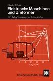Elektrische Maschinen und Umformer / Leitfaden der Elektrotechnik Bd.2/1, Tl.1