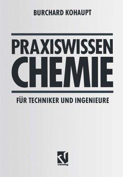 Praxiswissen Chemie für Techniker und Ingenieure