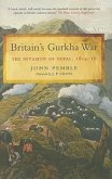 Britain's Gurkha War: the Invasion of Nepal 1814-16