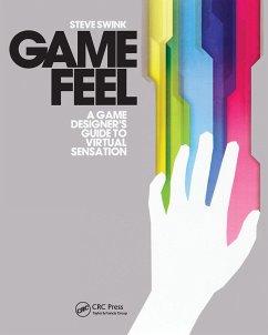 Game Feel - Swink, Steve (Flashbang Studios, Tempe, Arizona, USA)