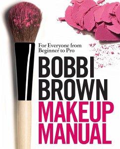 Bobbi Brown Makeup Manual - Brown, Bobbi