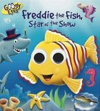 Googly Eyes: Freddie the Fish, Star of the Show
