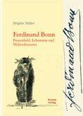 Ferdinand Bonn - Frauenheld, Lebemann und Weltverbesserer