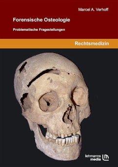 Forensische Osteologie - Verhoff, Marcel A.