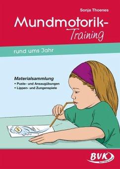 Mundmotorik-Training rund ums Jahr - Thoenes, Sonja
