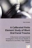 A Calibrated Finite Element Study of Blunt Oral-Facial Trauma