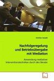 Nachfolgeregelung und Betriebsübergabe mit Mediation