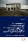 Die Vertreibung deutschstämmiger Bevölkerungsgruppen aus der CSR und Ungarn