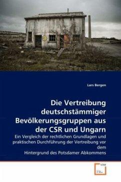 Die Vertreibung deutschstämmiger Bevölkerungsgruppen aus der CSR und Ungarn - Bergen, Lars