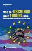 Wie der Dschihad nach Europa kam