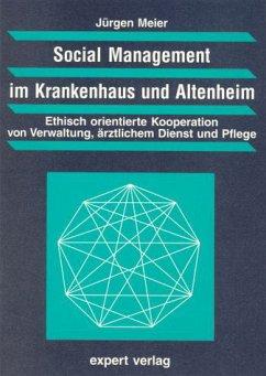 Social Management im Krankenhaus und Altenheim - Meier, Jürgen