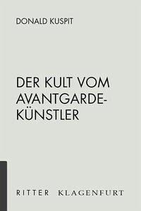 Der Kult vom Avantgarde-Künstler