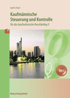 Kaufmännische Steuerung und Kontrolle - Speth, Hermann;Waltermann, Aloys;Kaier, Alfons