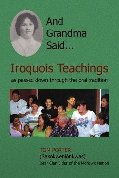 And Grandma Said... Iroquois Teachings - Porter, Tom