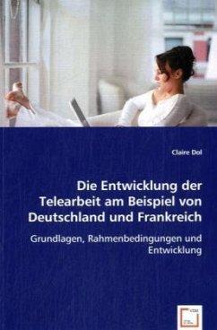 Die Entwicklung der Telearbeit am Beispiel von Deutschland und Frankreich