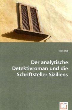 Der analytische Detektivroman und die Schriftsteller Siziliens - Famà, Iris