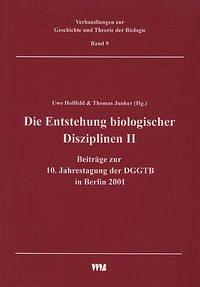 Die Entstehung biologischer Disziplinen II und weitere Beiträge zur 10. Jahrestagung der DGGTB in Berlin 2001