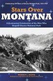 Stars Over Montana: A Centennial Celebration of the Men Who Shaped Glacier National Park