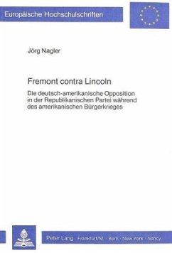 Fremont contra Lincoln - Nagler, Jörg