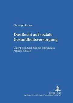Das Recht auf soziale Gesundheitsversorgung - Steiner, Christoph