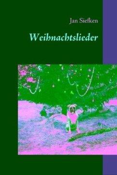 Weihnachtslieder - Siefken, Jan