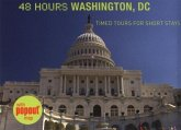 48 Hours Washington, DC: Timed Tours for Short Stays