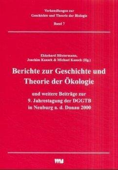 Berichte zur Geschichte und Theorie der Ökologie und weitere Beiträge zur 9. Jahrestagung der DGGTB in Neuburg a. d. Donau 2000