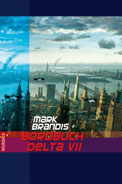 Bordbuch Delta VII / Weltraumpartisanen Bd.1 - Brandis, Mark