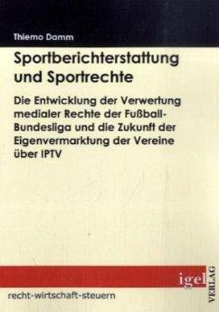 Sportberichterstattung und Sportrechte - Damm, Thiemo